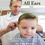 All Ears: A Decade of Listening and Learning in Small-Town Western New York | Tom Rivers