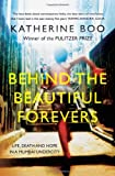 Image of Behind The Beautiful Forevers: Life, Death And Hope In A Mumbai Undercity