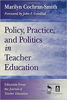 Book Policy, Practice, and Politics in Teacher Education: Editorials From the Journal of Teacher Education