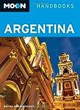 Moon Argentina: 680 (Moon Handbooks)