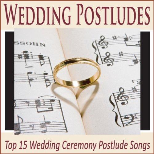 Wedding Postludes: Top 15 Wedding Ceremony Postlude Songs