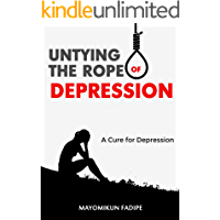 UNTYING THE ROPE OF DEPRESSION: A Cure for Depression
