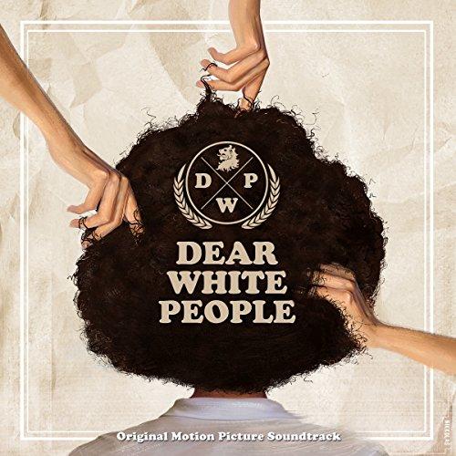Dear White People  Original Motion Picture Soundtrack