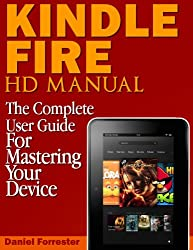 Kindle Fire HD Manual: The Complete User Guide For Mastering Your Device (English Edition)
