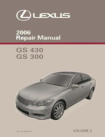 amazon com 2006 lexus gs 430 gs 300 shop service repair manual rh amazon com 2001 lexus gs300 repair manual pdf 2001 lexus gs300 service manual