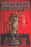 Desperate Strangers, Bruce M. Phillips, 1452070482