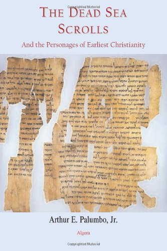 The Dead Sea Scrolls and the Personages of Earliest Christianity