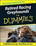 Retired Racing Greyhounds For Dummies by Lee Livingood (2000-09-27)