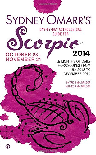 Sydney Omarr's Day-By-Day Astrological Guide for the Year 2014: Scorpio (Sydney Omarr's Day-by-Day Astrological Guides)