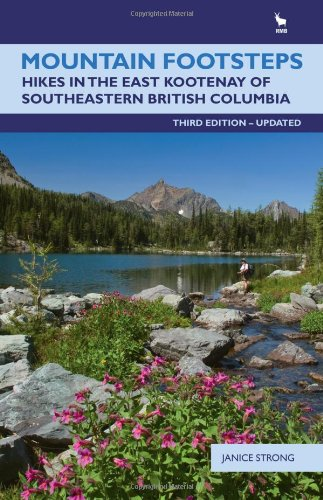 Mountain Footsteps: Hikes in the East Kootenay of Southwestern British Columbia-3rd Edition, UPDATED