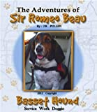 The Adventures of Sir Romeo Beau: Basset Hound Service Work Doggie