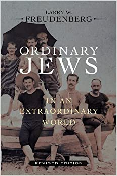 Ordinary Jews in an Extraordinary World: Revised Edition