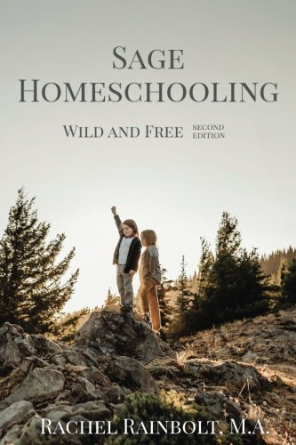 Sage Homeschooling  Wild And Free  Sage Parenting Band 4