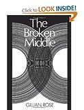 The Broken Middle, Gillian Rose, 063116359X