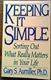 Keeping It Simple, Gary S. Aumiller, 1558504982