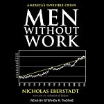 Men Without Work: America's Invisible Crisis | Nicholas Eberstadt