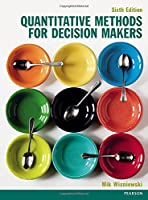 Quantitative Methods for Decision Makers, 6th Edition Front Cover