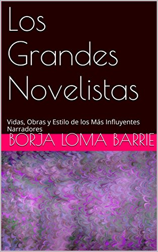 Amazon.com: Los Grandes Novelistas: Vidas, Obras y Estilo de ...