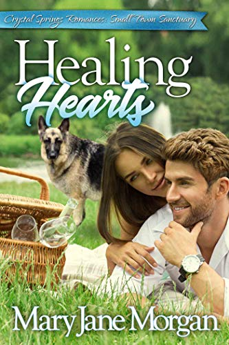Healing Hearts: Small Town Sanctuary Series, Book 1 (Crystal Springs Romances 9)
