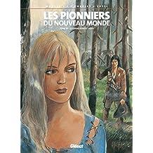 PIONNIERS DU NOUVEAU MONDE (LES) T.18 : LE GRAND RENDEZ-VOUS