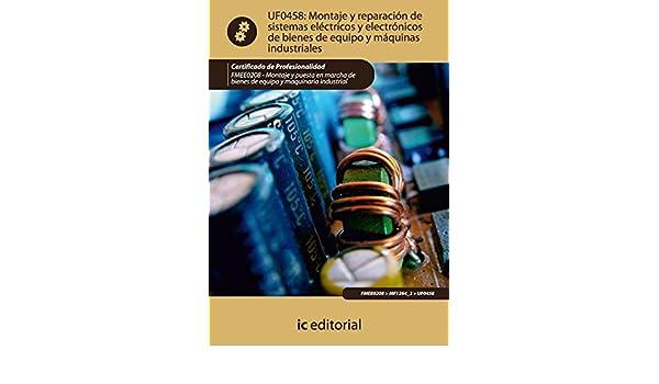 Montaje y reparacion de sistemas electricos y electronicos de bienes de equipo y maquinas industriales. FMEE0208 (Spanish Edition): VV.AA.