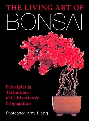 The Living Art of Bonsai: Principles & Techniques of Cultivation & Propagation (Art Bonsai Trees)