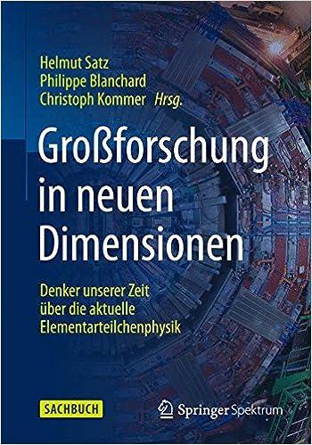 Großforschung in neuen Dimensionen: Denker unserer Zeit über die aktuelle Elementarteilchenphysik am CERN