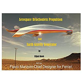 Amazon Com Aerospace Reactionless Propulsion And Earth Gravity Generator Ebook Hawk Elijah Kindle Store
