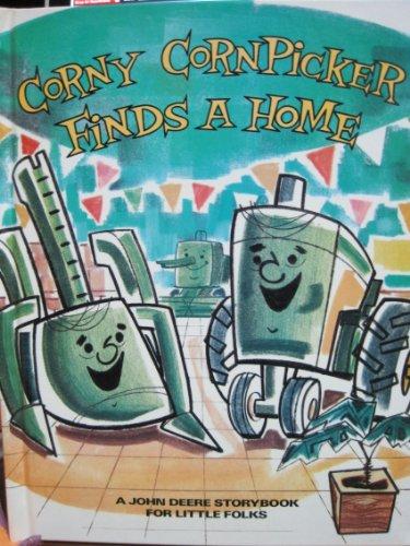 Corny Cornpicker Finds a Home; A John Deere Storybook for Little Folks
