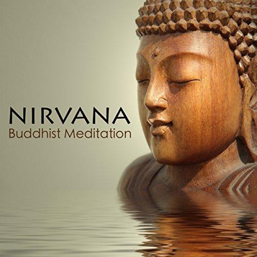 Nirvana Buddhist Meditation - Deep Meditation Music & Relaxing Sleep Music for Buddha Mindfulness Meditation, Enlightment, Nirvana, Peace of Mind With Nature Sounds