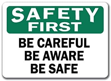 amazon com safety first sign be careful be aware be safe 10 x