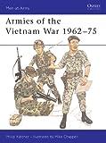 Armies of the Vietnam War 1962–75: Bk.1 (Men-at-Arms)