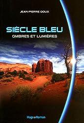 Ombres et lumières, Siècle Bleu