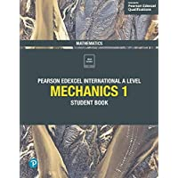 Pearson Edexcel International A Level Mathematics Mechanics 1 Student Book