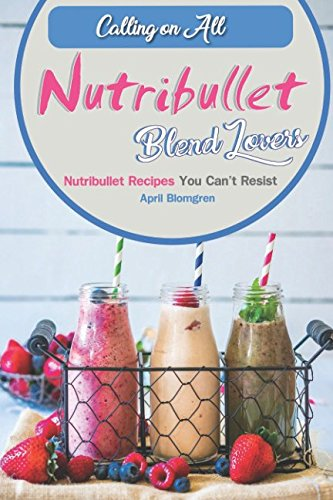 Price comparison product image Calling on All Nutribullet Blend Lovers: Nutribullet Recipes You Can't Resist