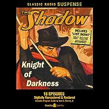 The Shadow: Knight of Darkness Radio/TV Program by Orson Welles, William Johnstone, Bret Morrison, Agnes Moorehead, Margot Stevenson, Marjorie Andersen, Grace Matthews