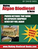 Making Algae Biodiesel at Home 2012 Edition: How To Make All the Fuel You'll Ever Need...At Home