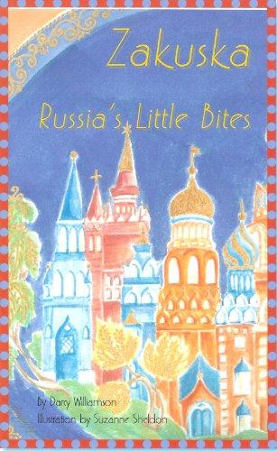 Zakuska ~ Russia's Little Bites by Darcy J. Williamson