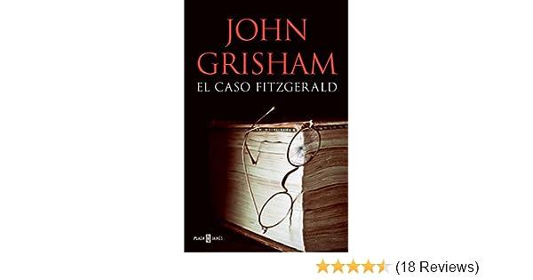 El caso Fitzgerald (Spanish Edition) - Kindle edition by John Grisham. Literature & Fiction Kindle eBooks @ Amazon.com.
