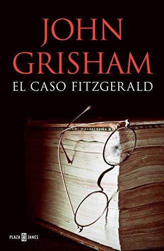 El caso Fitzgerald (Spanish Edition) by [Grisham, John]