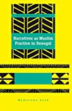 Narratives as Muslim Practice in Senegal (Society and Politics in Africa)