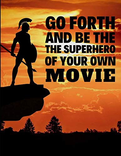 Go Forth And Be The Superhero Of Your Own Movie: Customized Note Book - Chart Incentive Sports