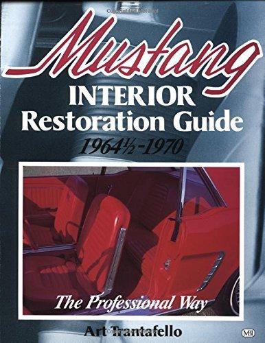 Mustang Interior Restoration Guide, 19641/2 - 1970 by Art Trantafello (1986-06-23)