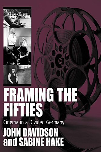 Framing the Fifties: Cinema in a Divided Germany (Film Europa)