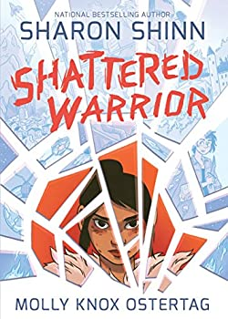 Shattered Warrior written by Sharon Shinn and illustrated by Molly Knox Ostertag