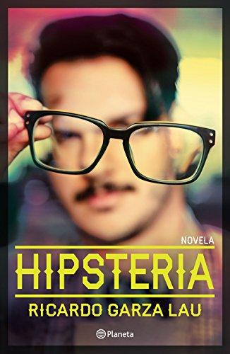 Hipsteria (Spanish Edition) by [Garza, Ricardo]