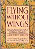 Flying Without Wings, Arnold R. Beisser, 0385247702