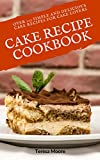 #5: Cake Recipe Cookbook: Over 105 Simple and Delicious Cake Recipes for Cake Lovers (Quisk and Easy Natural Food Book 48)