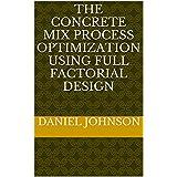 THE CONCRETE MIX PROCESS OPTIMIZATION USING FULL FACTORIAL DESIGN