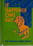 img - for It Happened One Day: The Wonder-Story Books Reading Foundation Series: Alice and Jerry Basic book / textbook / text book